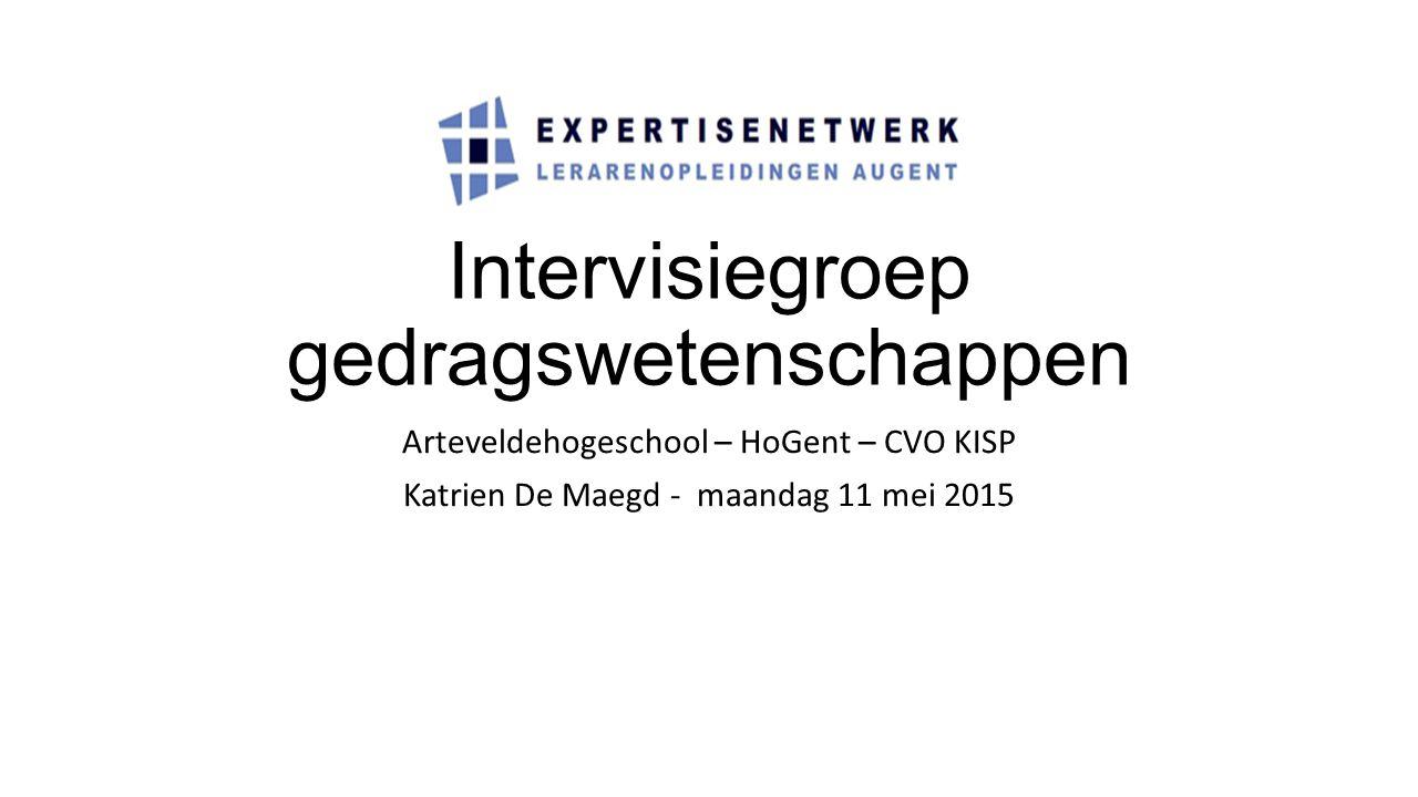Intervisiegroep gedragswetenschappen Arteveldehogeschool – HoGent – CVO KISP Katrien De Maegd - maandag 11 mei 2015