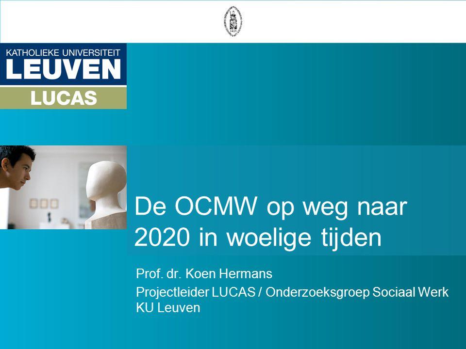 De OCMW op weg naar 2020 in woelige tijden Prof. dr.