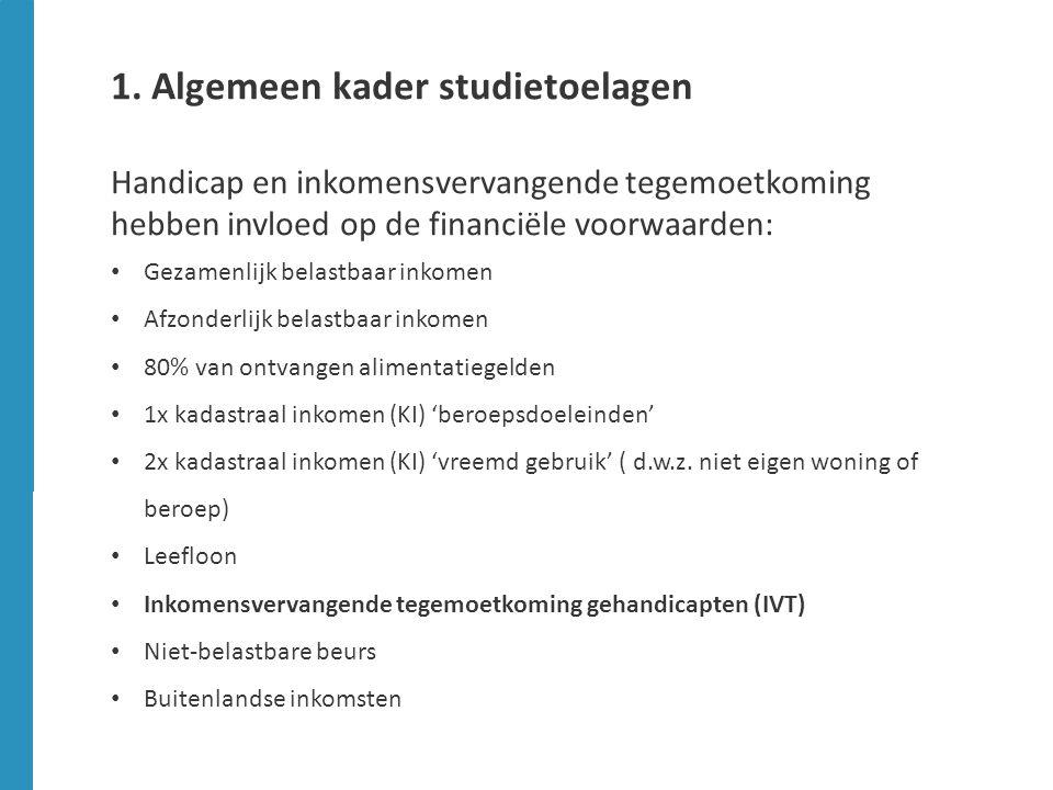 1. Algemeen kader studietoelagen Toelagebedragen voor het school-en studiejaar 2014-2015: