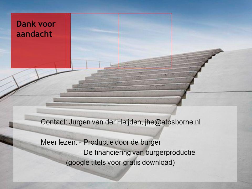 Contact: Jurgen van der Heijden, jhe@atosborne.nl Meer lezen: - Productie door de burger - De financiering van burgerproductie (google titels voor gra