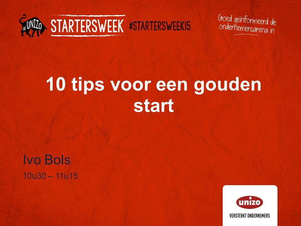 10 tips voor een gouden start Ivo Bols 10u30 – 11u15