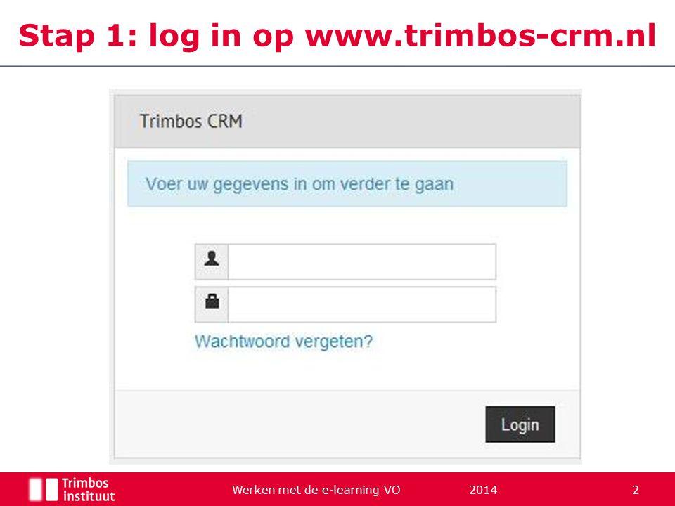 Werken met de e-learning VO 2014 2 Stap 1: log in op www.trimbos-crm.nl