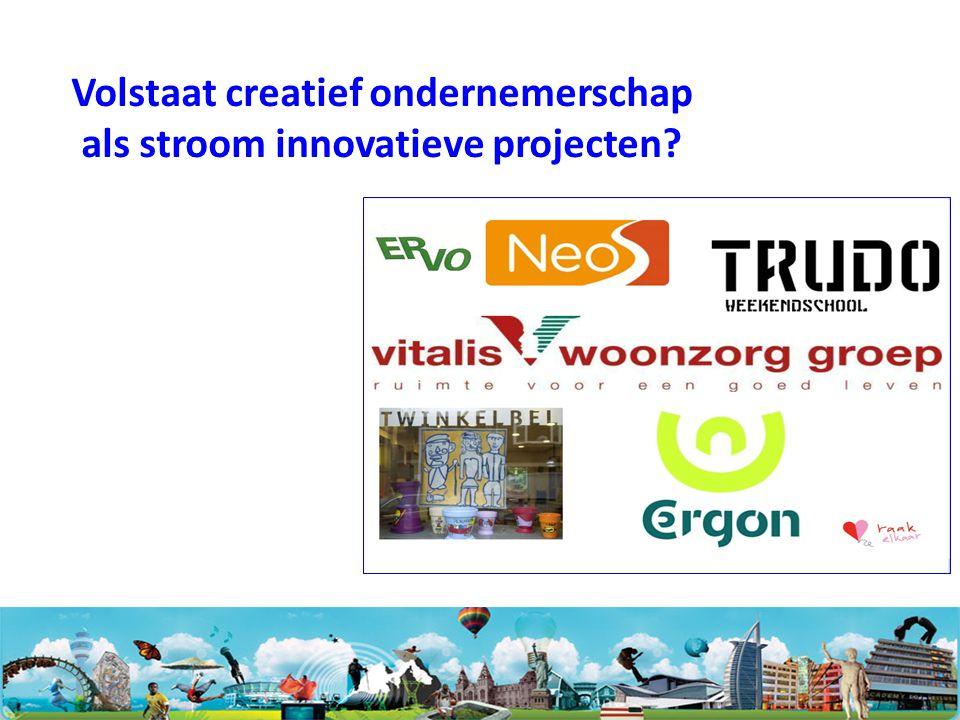 Volstaat creatief ondernemerschap als stroom innovatieve projecten?