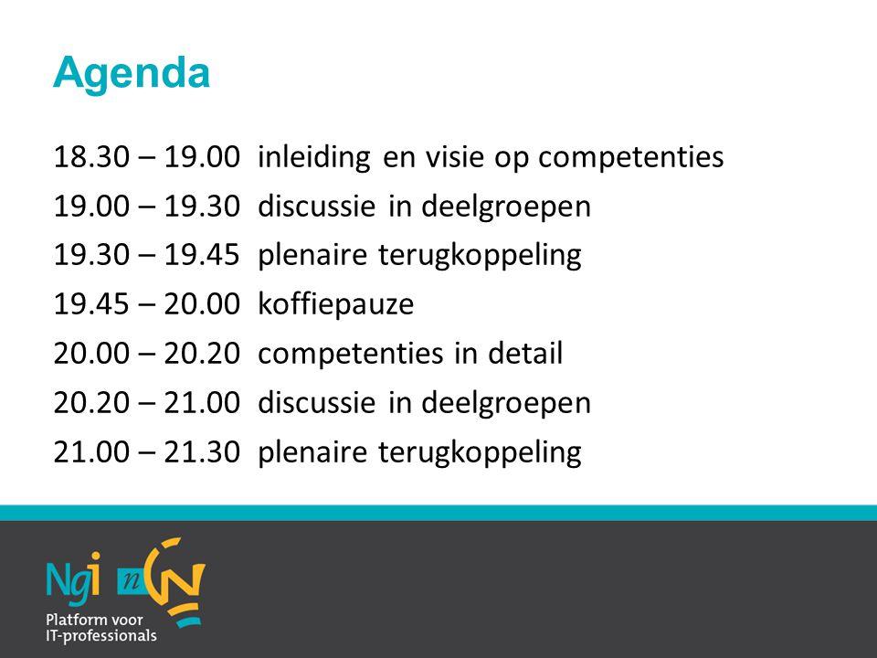 Agenda 18.30 – 19.00 inleiding en visie op competenties 19.00 – 19.30 discussie in deelgroepen 19.30 – 19.45 plenaire terugkoppeling 19.45 – 20.00 kof