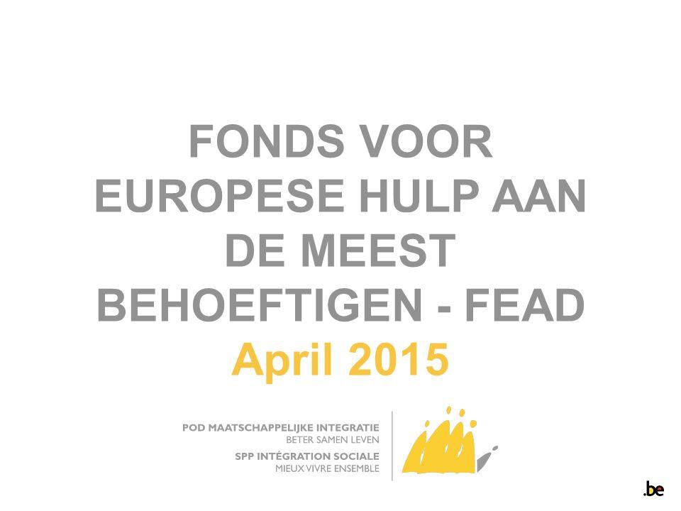 FONDS VOOR EUROPESE HULP AAN DE MEEST BEHOEFTIGEN - FEAD April 2015