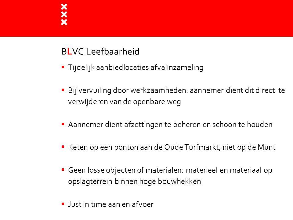 BLVC Leefbaarheid  Tijdelijk aanbiedlocaties afvalinzameling  Bij vervuiling door werkzaamheden: aannemer dient dit direct te verwijderen van de ope