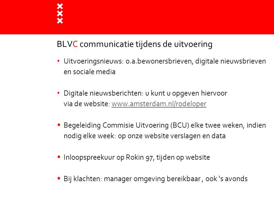 BLVC communicatie tijdens de uitvoering Uitvoeringsnieuws: o.a.bewonersbrieven, digitale nieuwsbrieven en sociale media Digitale nieuwsberichten: u ku