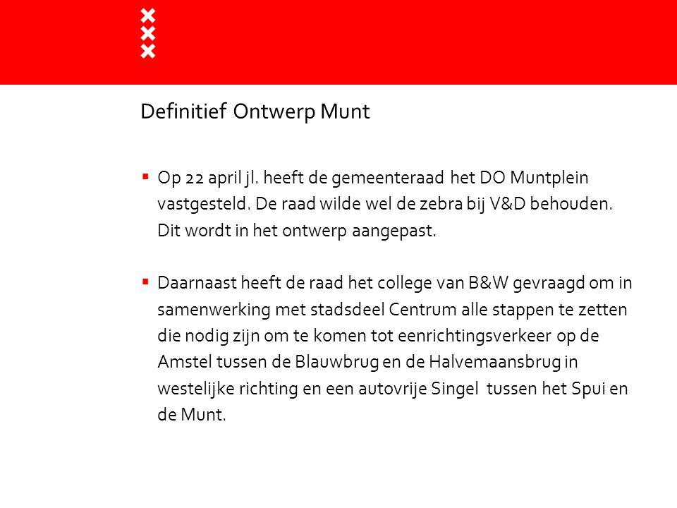  Op 22 april jl. heeft de gemeenteraad het DO Muntplein vastgesteld. De raad wilde wel de zebra bij V&D behouden. Dit wordt in het ontwerp aangepast.