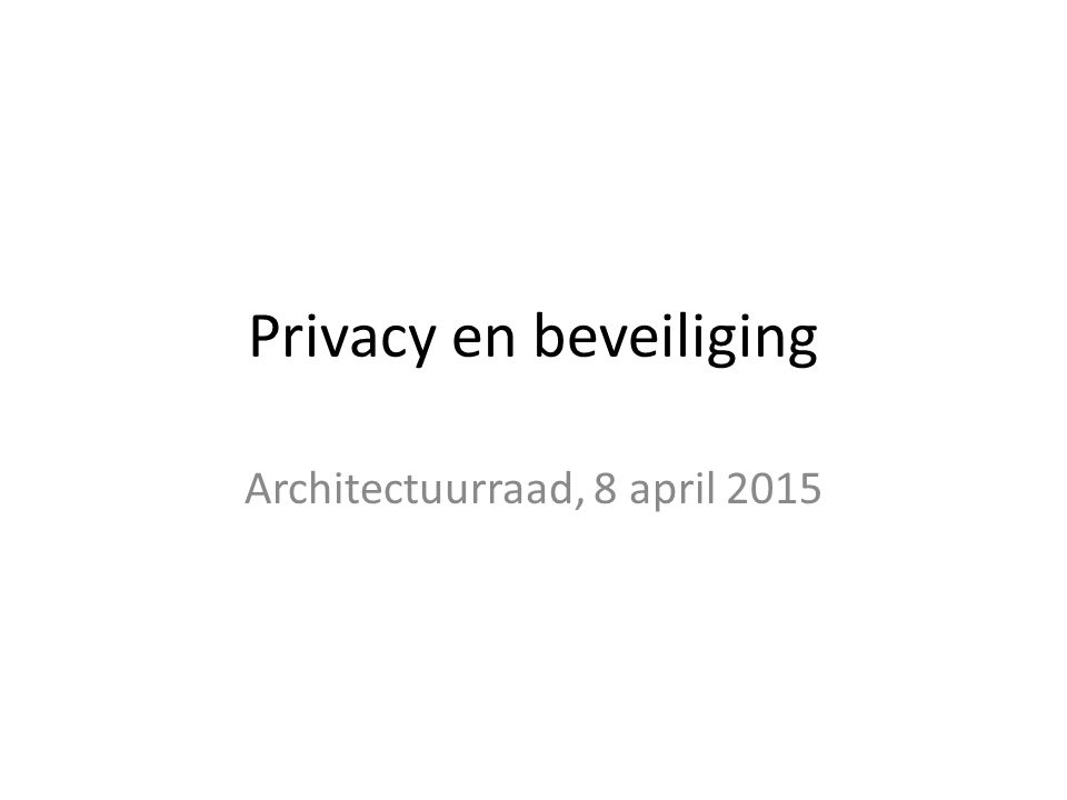Privacy en beveiliging Architectuurraad, 8 april 2015