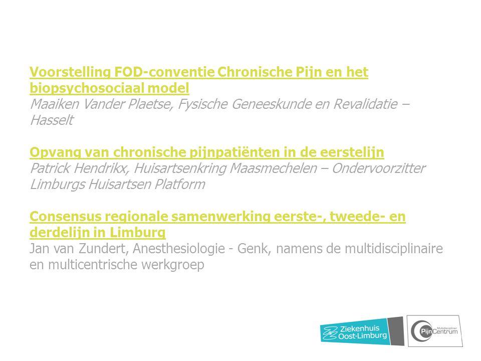 Voorstelling FOD-conventie Chronische Pijn en het biopsychosociaal model Voorstelling FOD-conventie Chronische Pijn en het biopsychosociaal model Maai
