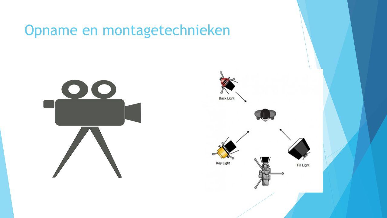 Opname en montagetechnieken