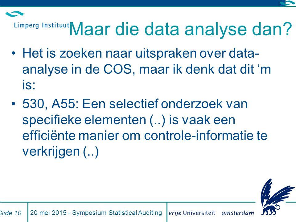 Maar die data analyse dan.