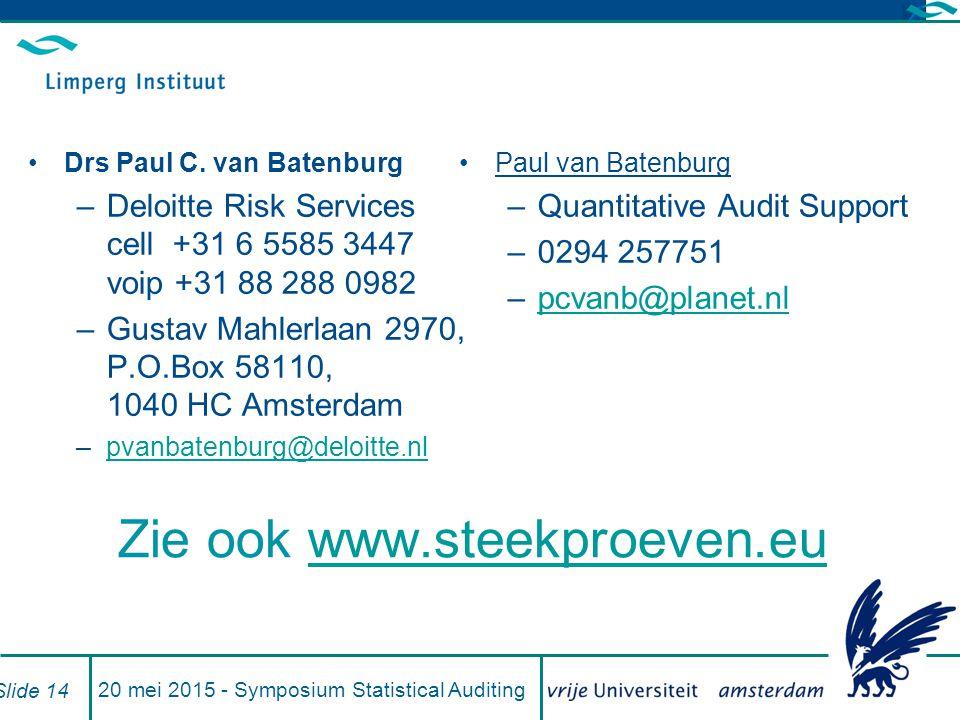 Zie ook www.steekproeven.euwww.steekproeven.eu Drs Paul C.