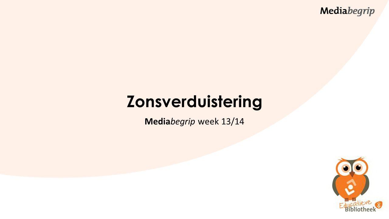 Zonsverduistering Mediabegrip week 13/14