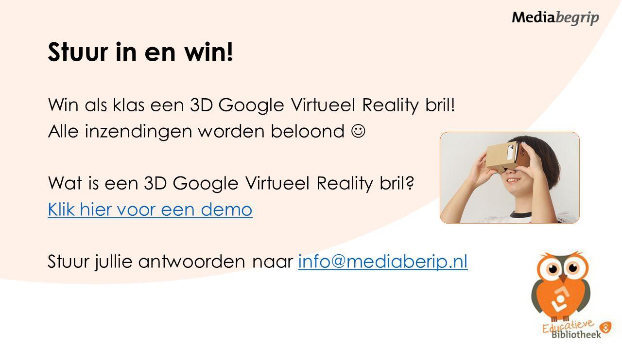 Stuur in en win. Win als klas een 3D Google Virtueel Reality bril.