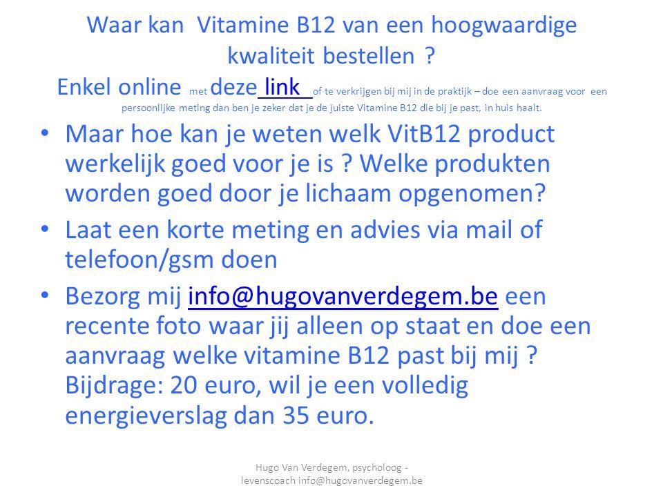 Waar kan Vitamine B12 van een hoogwaardige kwaliteit bestellen .