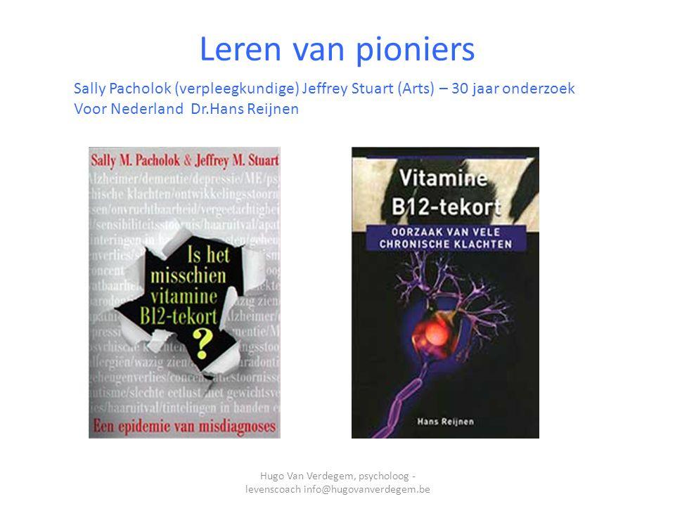 Leren van pioniers Sally Pacholok (verpleegkundige) Jeffrey Stuart (Arts) – 30 jaar onderzoek Voor Nederland Dr.Hans Reijnen Hugo Van Verdegem, psycholoog - levenscoach info@hugovanverdegem.be
