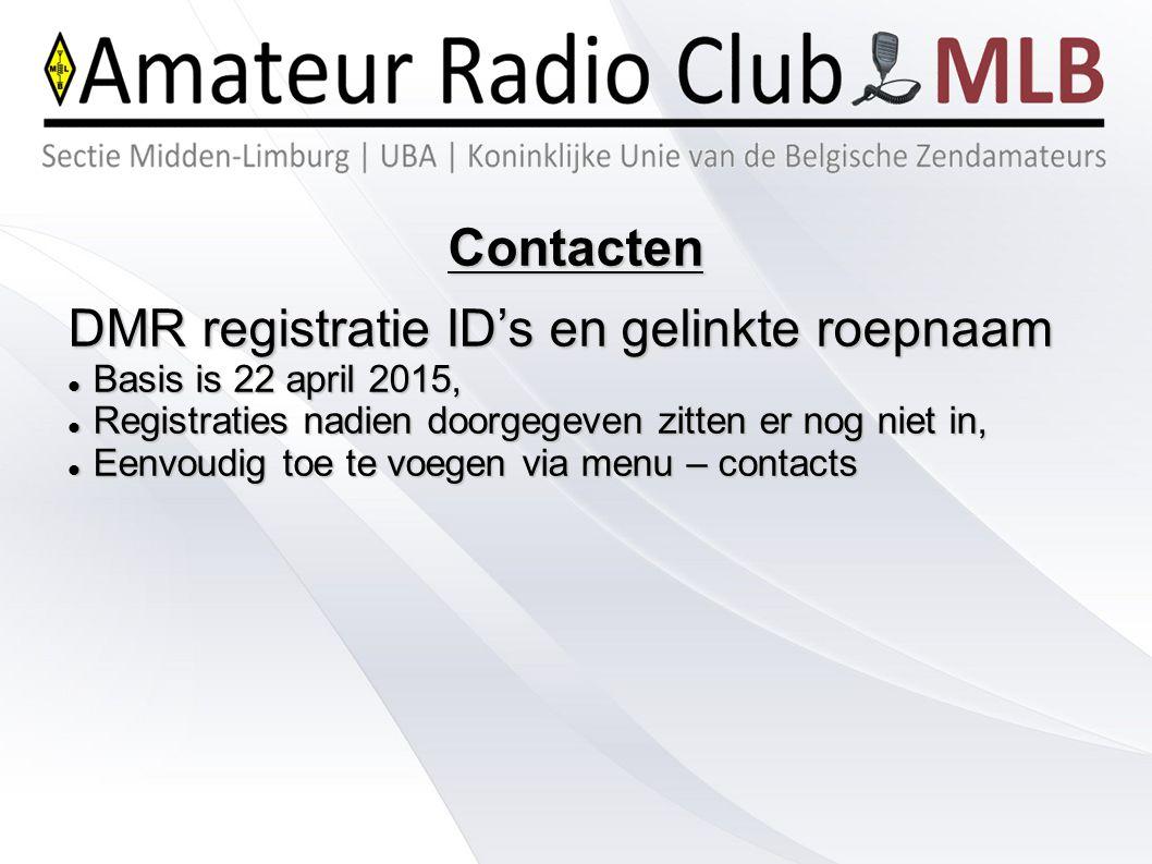 Contacten DMR registratie ID's en gelinkte roepnaam Basis is 22 april 2015, Basis is 22 april 2015, Registraties nadien doorgegeven zitten er nog niet