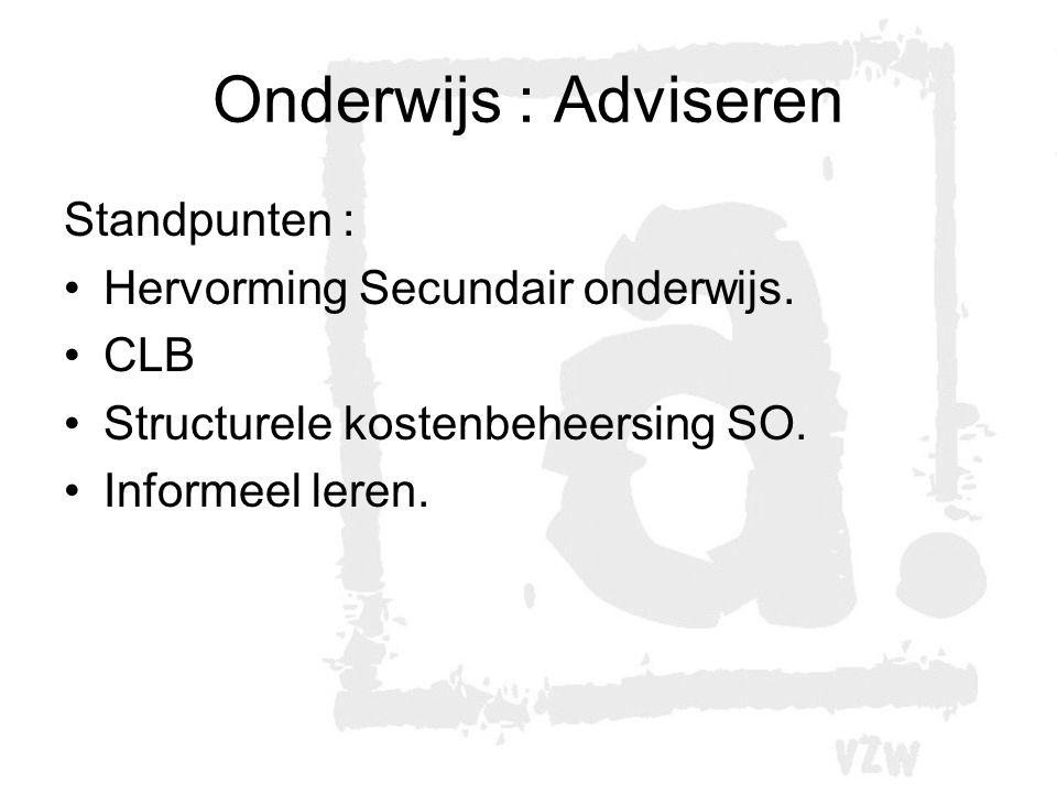 Onderwijs : Adviseren Standpunten : Hervorming Secundair onderwijs.