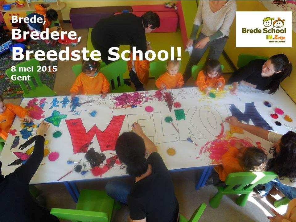 Brede, Bredere, Breedste School! 8 mei 2015 Gent