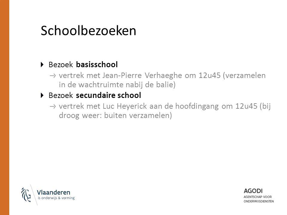 Schoolbezoeken Bezoek basisschool vertrek met Jean-Pierre Verhaeghe om 12u45 (verzamelen in de wachtruimte nabij de balie) Bezoek secundaire school vertrek met Luc Heyerick aan de hoofdingang om 12u45 (bij droog weer: buiten verzamelen)