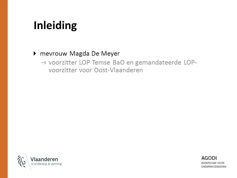 Inleiding mevrouw Magda De Meyer voorzitter LOP Temse BaO en gemandateerde LOP- voorzitter voor Oost-Vlaanderen