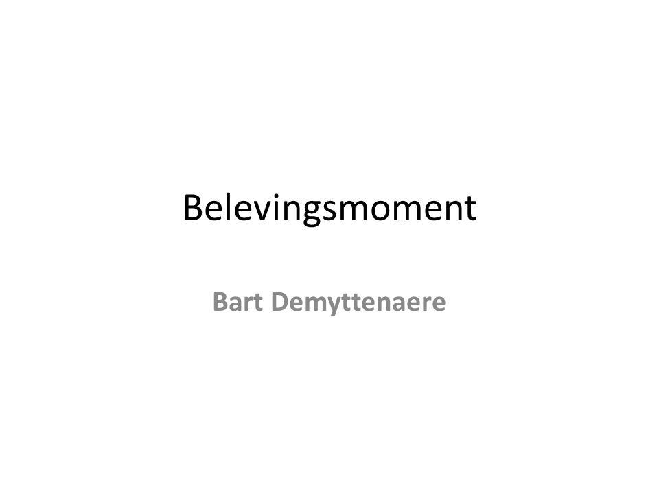 Belevingsmoment Bart Demyttenaere