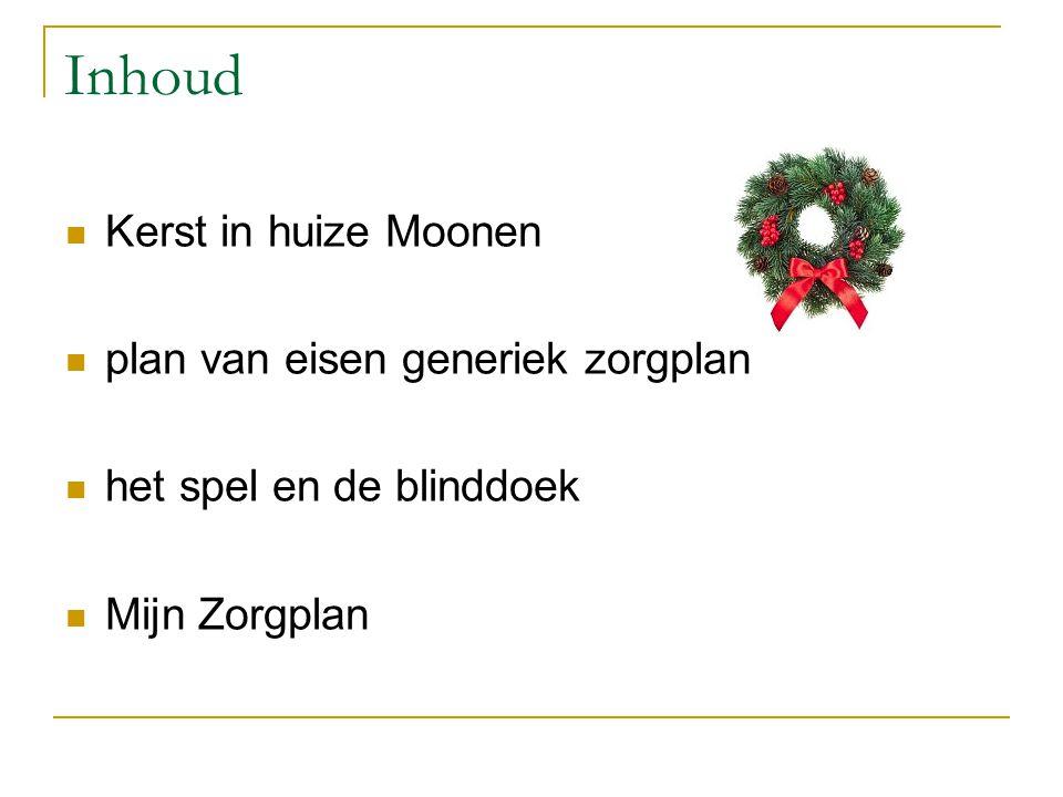 Inhoud Kerst in huize Moonen plan van eisen generiek zorgplan het spel en de blinddoek Mijn Zorgplan