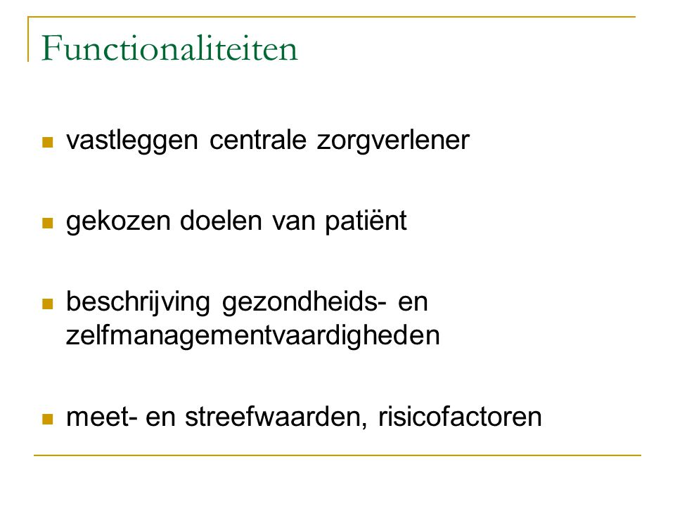 Functionaliteiten vastleggen centrale zorgverlener gekozen doelen van patiënt beschrijving gezondheids- en zelfmanagementvaardigheden meet- en streefw