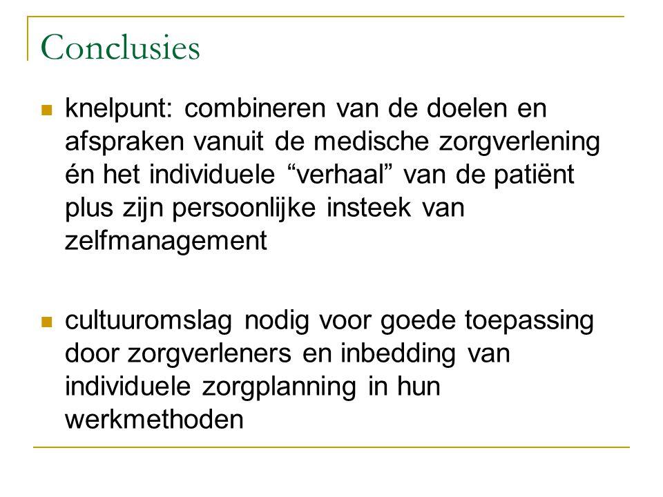 """Conclusies knelpunt: combineren van de doelen en afspraken vanuit de medische zorgverlening én het individuele """"verhaal"""" van de patiënt plus zijn pers"""