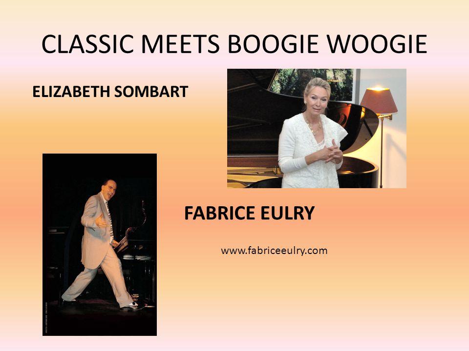 CLASSIC MEETS BOOGIE WOOGIE ELIZABETH SOMBART FABRICE EULRY www.fabriceeulry.com