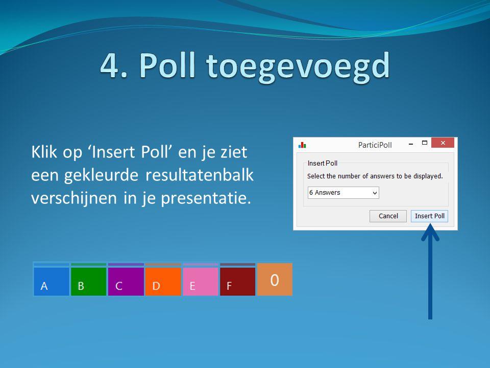 Klik op 'Insert Poll' en je ziet een gekleurde resultatenbalk verschijnen in je presentatie.