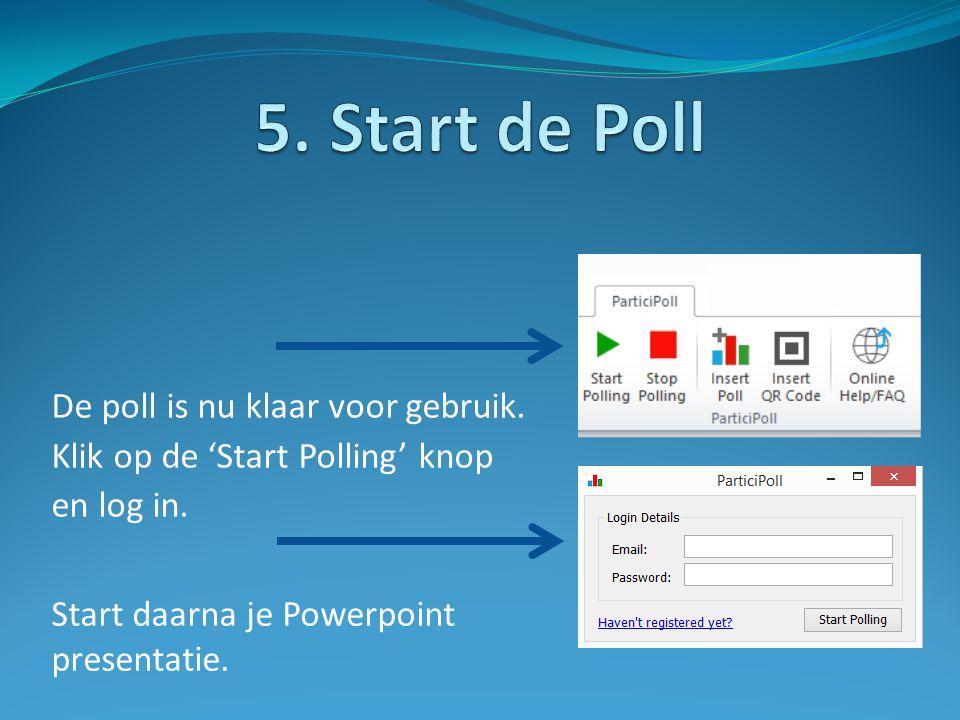De poll is nu klaar voor gebruik. Klik op de 'Start Polling' knop en log in. Start daarna je Powerpoint presentatie.