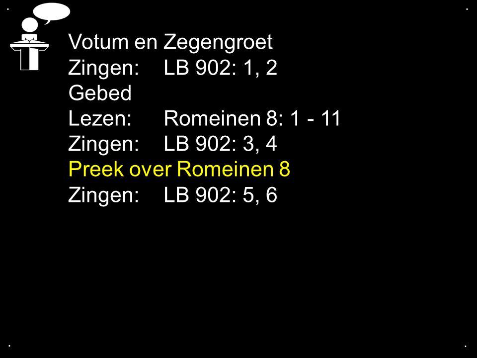 ....Tekst: Romeinen 8 1. Belangrijk bijbelgedeelte Ps.