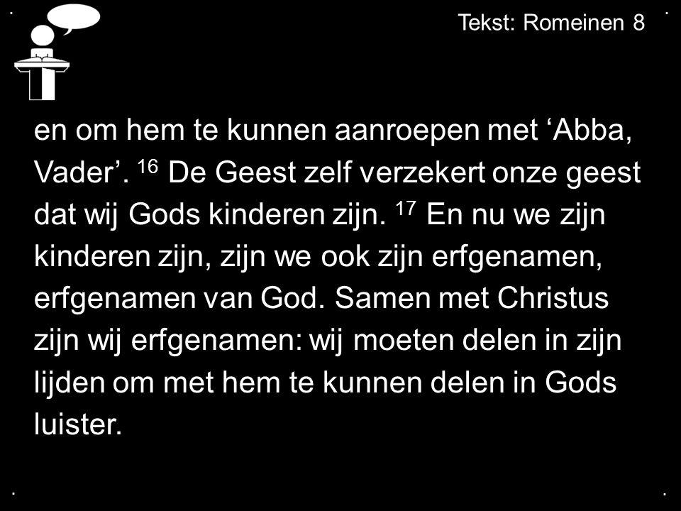 ....Tekst: Romeinen 8 4.