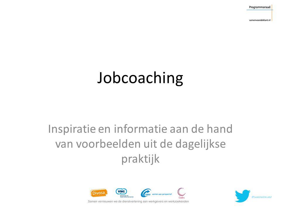 Jobcoaching Inspiratie en informatie aan de hand van voorbeelden uit de dagelijkse praktijk