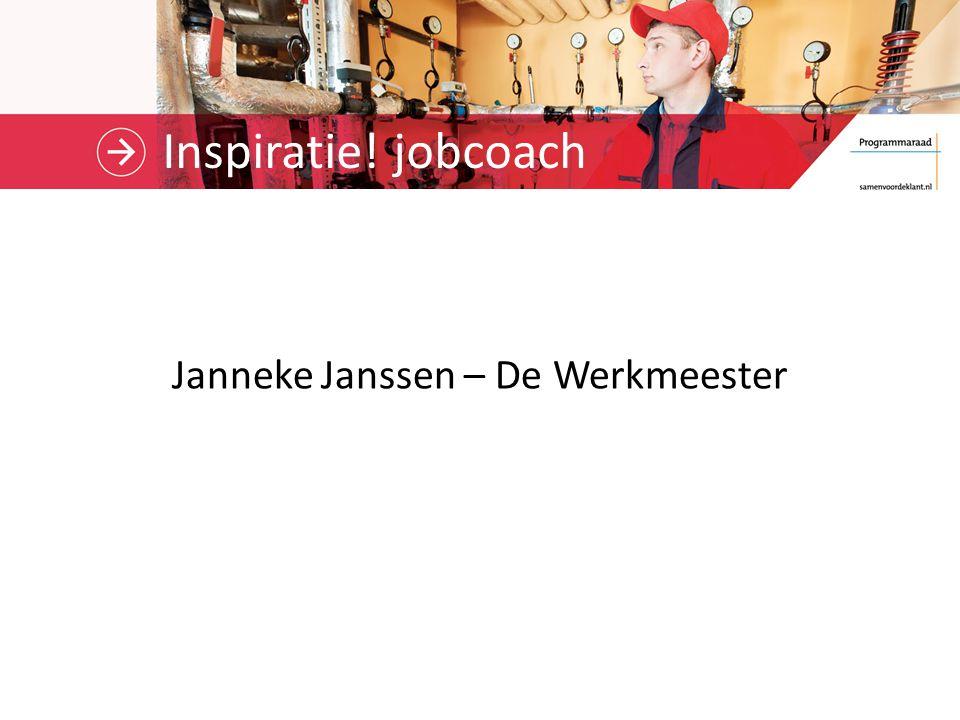 Inspiratie! jobcoach Janneke Janssen – De Werkmeester