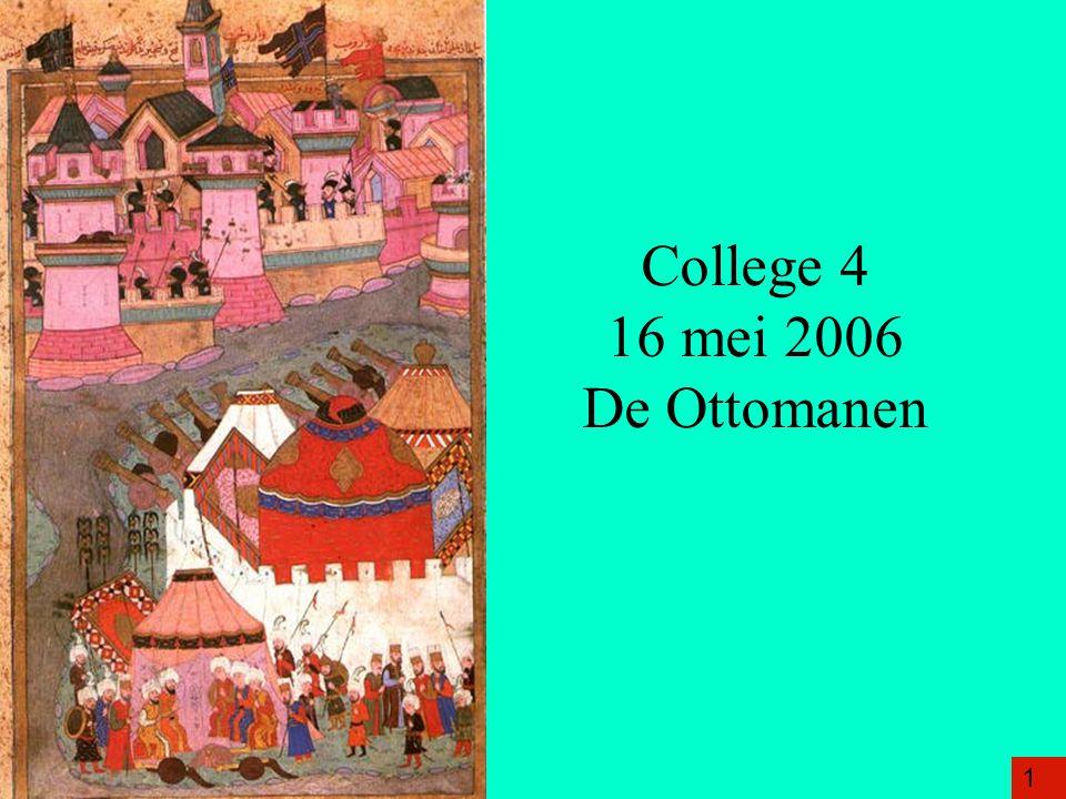 College 4 16 mei 2006 De Ottomanen 1