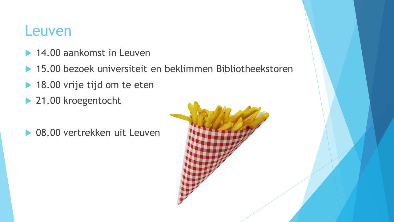Leuven  14.00 aankomst in Leuven  15.00 bezoek universiteit en beklimmen Bibliotheekstoren  18.00 vrije tijd om te eten  21.00 kroegentocht  08.00 vertrekken uit Leuven