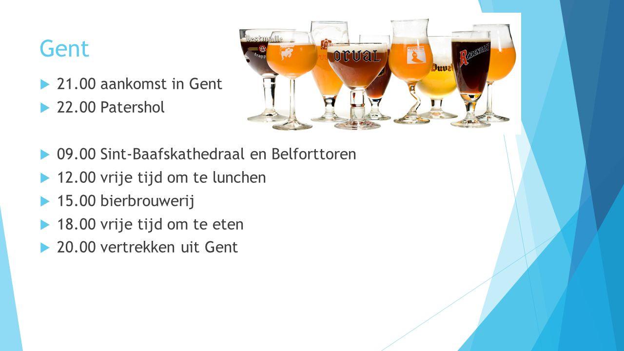 Gent  21.00 aankomst in Gent  22.00 Patershol  09.00 Sint-Baafskathedraal en Belforttoren  12.00 vrije tijd om te lunchen  15.00 bierbrouwerij  18.00 vrije tijd om te eten  20.00 vertrekken uit Gent