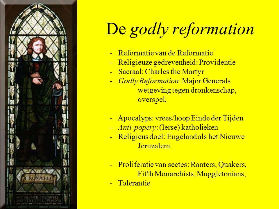 De godly reformation - Reformatie van de Reformatie - Religieuze gedrevenheid: Providentie - Sacraal: Charles the Martyr - Godly Reformation: Major Ge