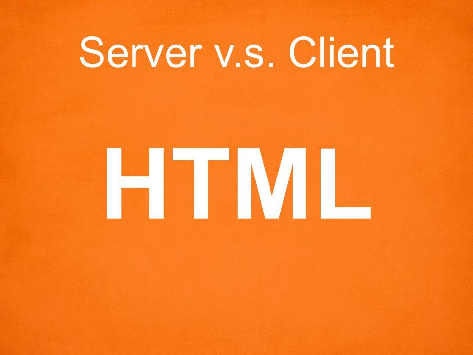 Server v.s. Client HTML
