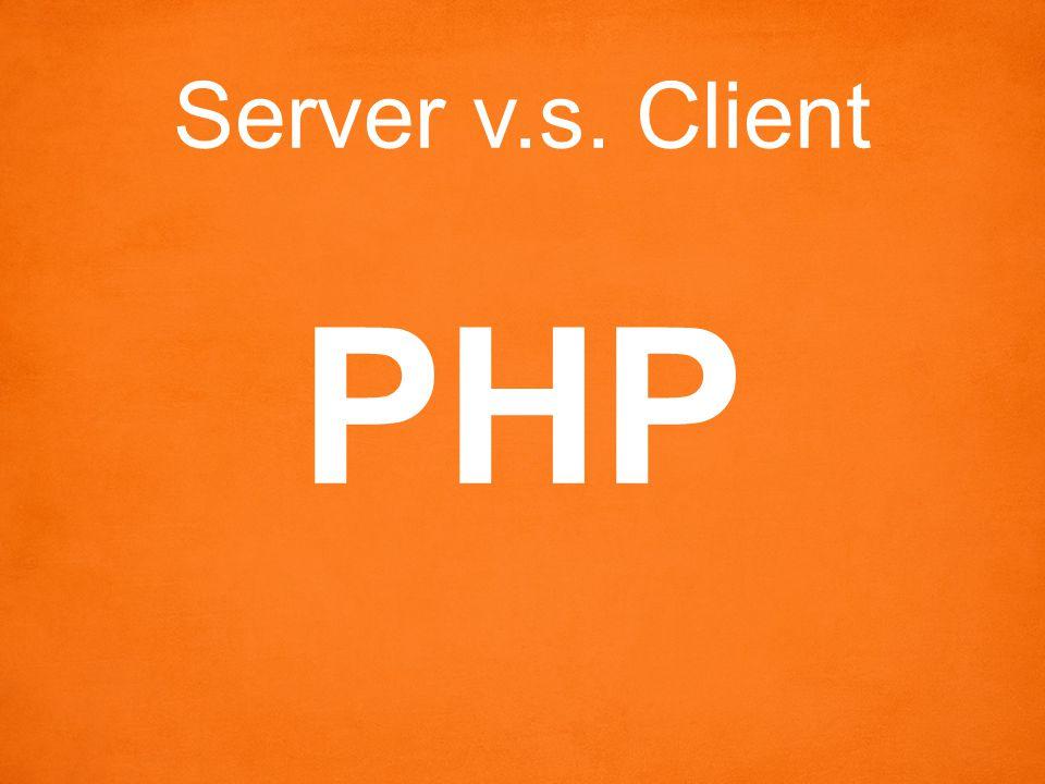 Server v.s. Client PHP