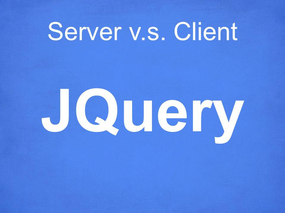 Server v.s. Client JQuery