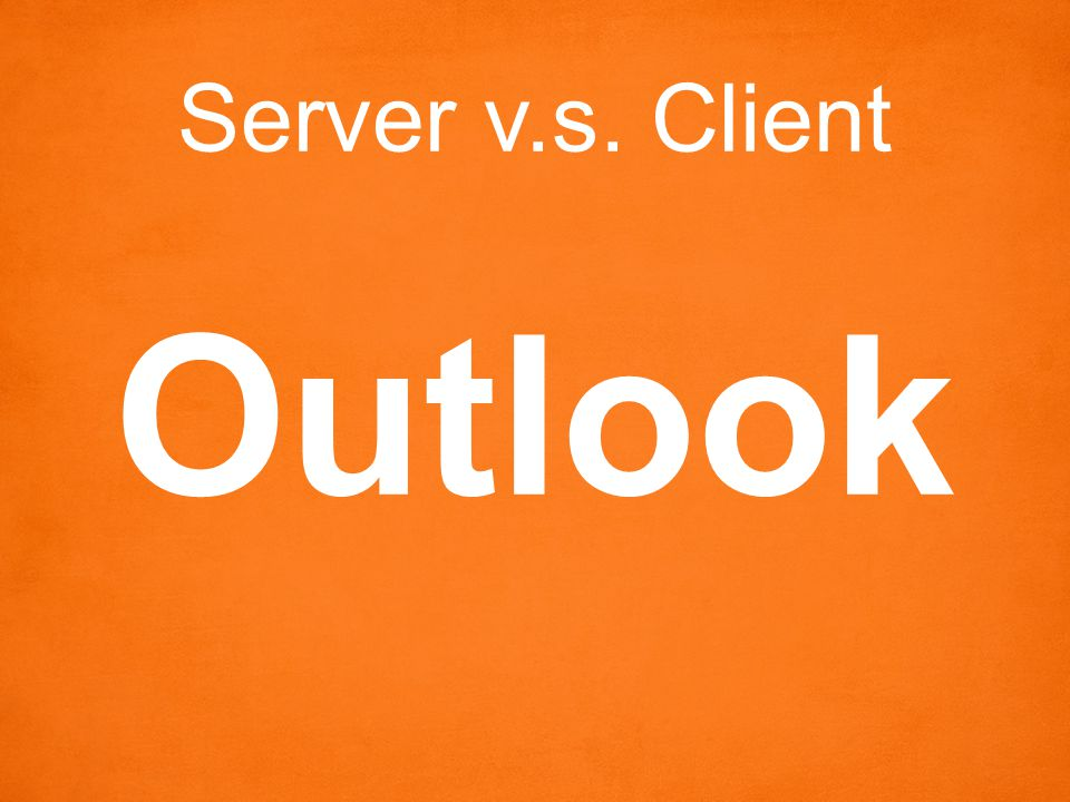 Server v.s. Client Outlook