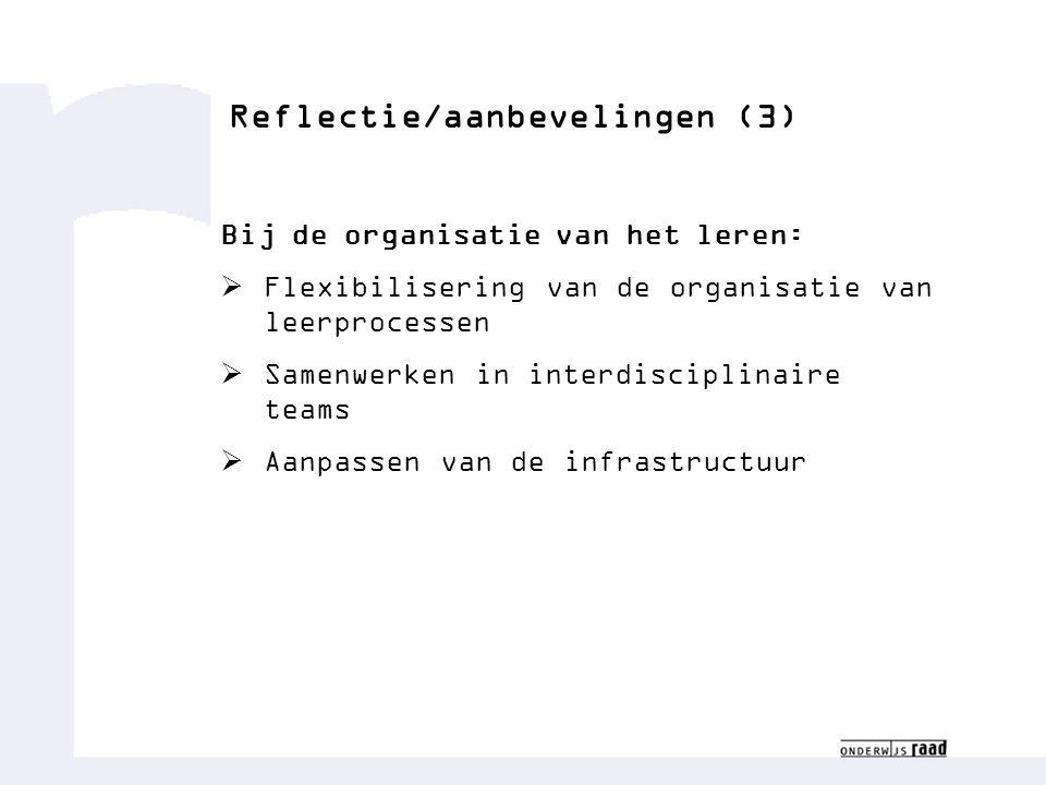 Congres congresnaam Naam medewerk(st)er Functie medewerk(st)er Reflectie/aanbevelingen (3) Bij de organisatie van het leren:  Flexibilisering van de organisatie van leerprocessen  Samenwerken in interdisciplinaire teams  Aanpassen van de infrastructuur