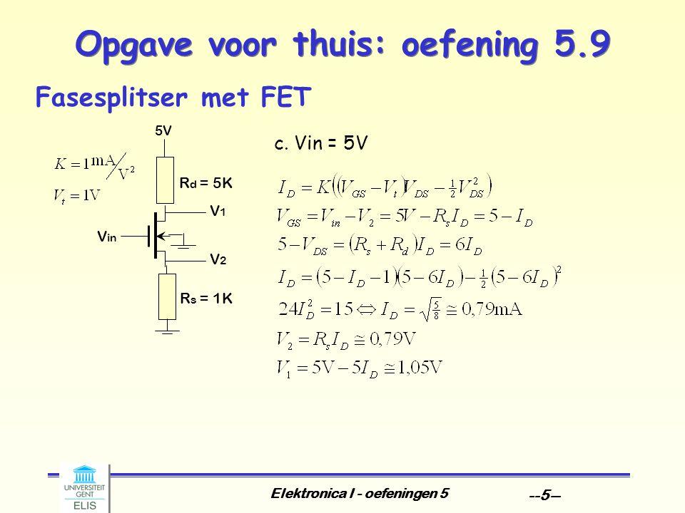 Elektronica I - oefeningen 5 --5-- Opgave voor thuis: oefening 5.9 Fasesplitser met FET c.