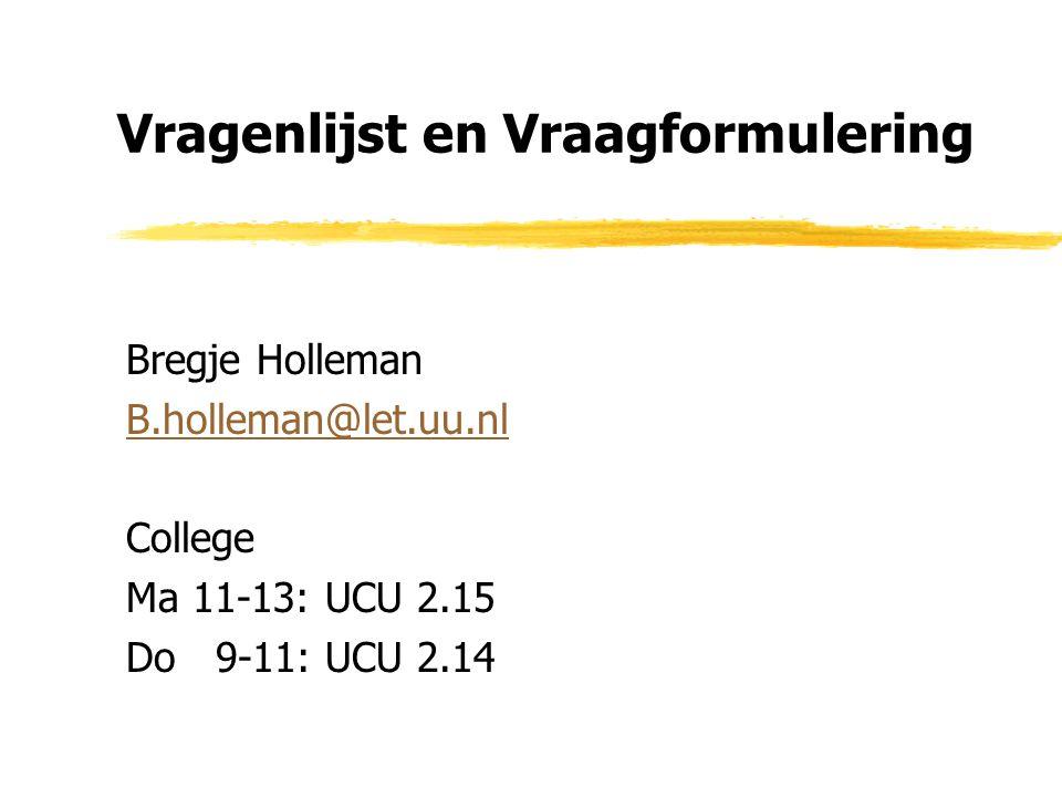 Cursushandleiding Beschikbaar via website en in collegemap www.let.uu.nl/~bregje.holleman/personal/