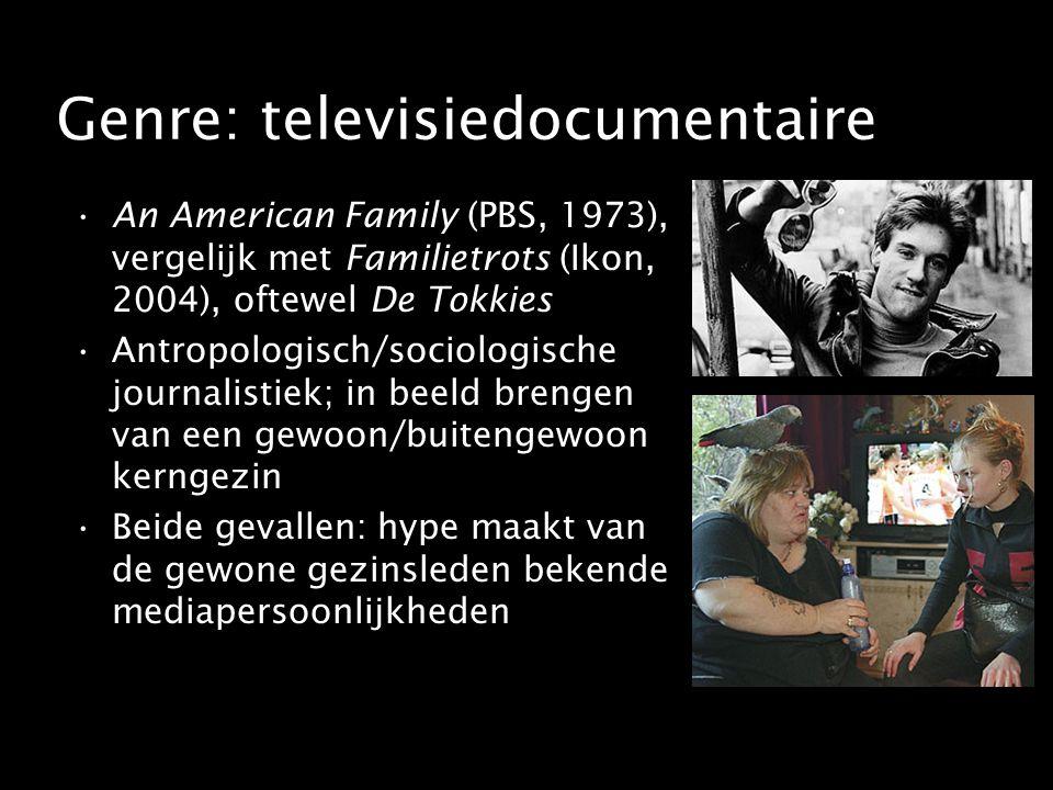 Genre: televisiedocumentaire An American Family (PBS, 1973), vergelijk met Familietrots (Ikon, 2004), oftewel De Tokkies Antropologisch/sociologische journalistiek; in beeld brengen van een gewoon/buitengewoon kerngezin Beide gevallen: hype maakt van de gewone gezinsleden bekende mediapersoonlijkheden