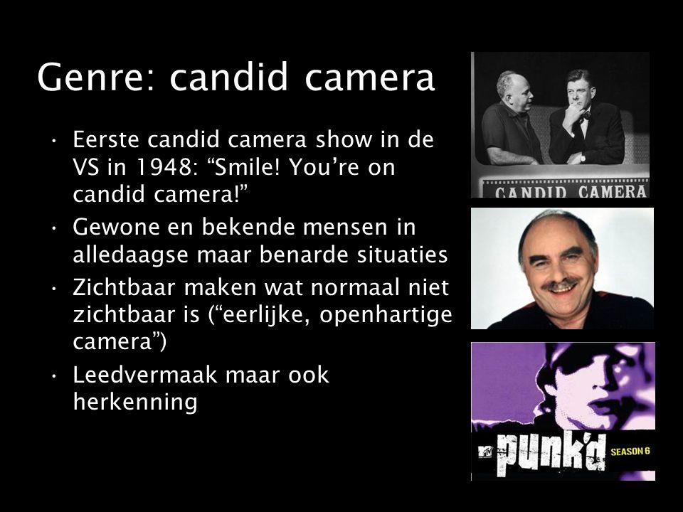"Genre: candid camera Eerste candid camera show in de VS in 1948: ""Smile! You're on candid camera!"" Gewone en bekende mensen in alledaagse maar benarde"